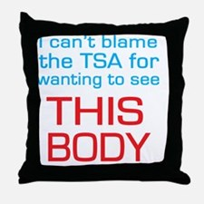 cant blame the tsa Throw Pillow