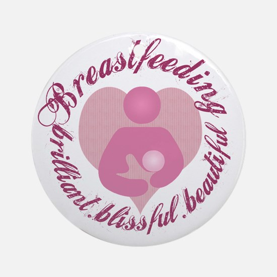 breastfeeding-brilliant-beautiful Round Ornament