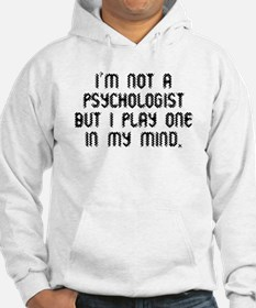 Not a Psychologist Hoodie