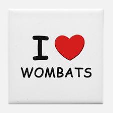 I love wombats Tile Coaster