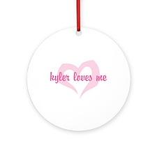"""""""kyler loves me"""" Ornament (Round)"""