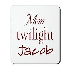 459_Jacob Twilight Mom Mousepad