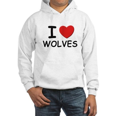 I love wolves Hooded Sweatshirt