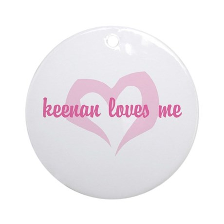 """keenan loves me"" Ornament (Round)"