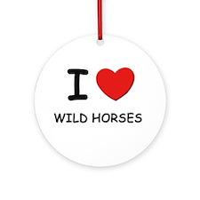 I love wild horses Ornament (Round)