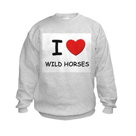 I love wild horses Kids Sweatshirt