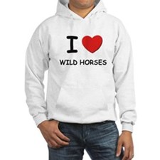 I love wild horses Hoodie