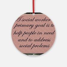 Social work ethics 1 Round Ornament