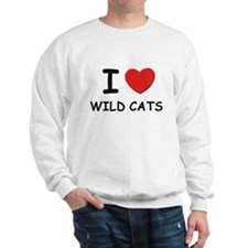 I love wild cats Sweatshirt