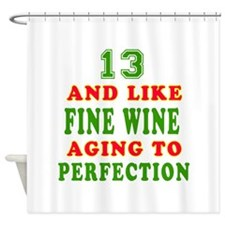 Funny 13 And Like Fine Wine Birthday Shower Curtai