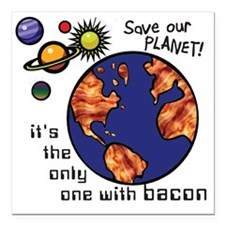 "bacon-environmentalist Square Car Magnet 3"" x 3"""