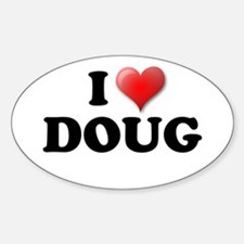 I LOVE DOUG T-SHIRT, DOUG SHI Oval Decal