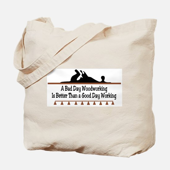 A bad day woodworking Tote Bag