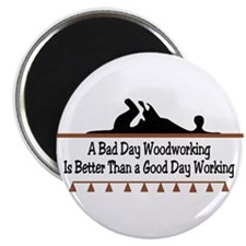 A bad day woodworking Magnet