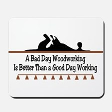 A bad day woodworking Mousepad