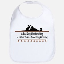 A bad day woodworking Bib
