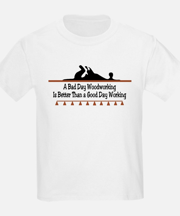 A bad day woodworking Kids T-Shirt
