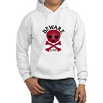 Beware Love! Hooded Sweatshirt