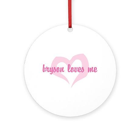 """bryson loves me"" Ornament (Round)"