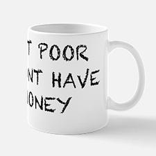 i am not poor sticker Mug