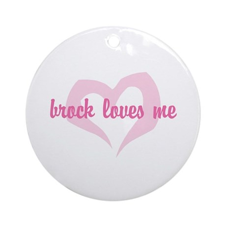 """brock loves me"" Ornament (Round)"