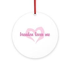 """brendon loves me"" Ornament (Round)"