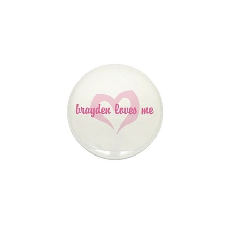 """brayden loves me"" Mini Button"