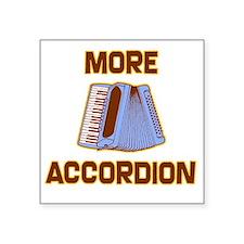 """More Accordion-1 Square Sticker 3"""" x 3"""""""