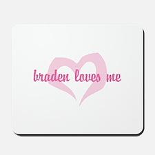 """""""braden loves me"""" Mousepad"""