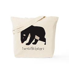 I Wrestle Bears Tote Bag