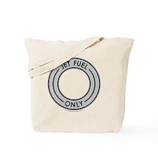 Jet Fuel Only_10x10in_200dpi_v2010-7_cafe Tote Bag