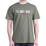 Mr. Right Now Dark T-Shirt