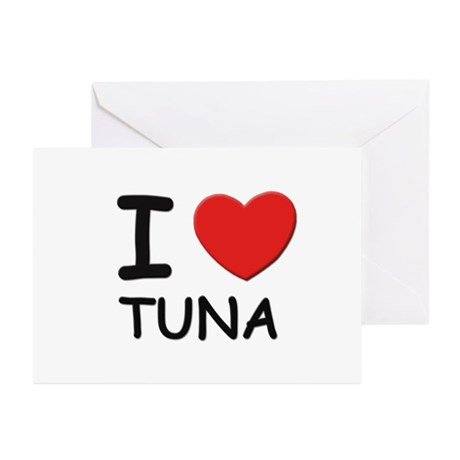 I love tuna Greeting Cards (Pk of 10)