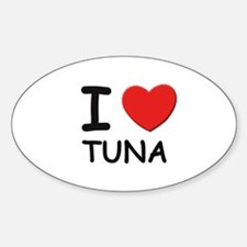 I love tuna Oval Decal