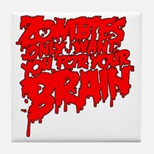 zombies-want-your-brain Tile Coaster
