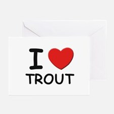 I love trout Greeting Cards (Pk of 10)