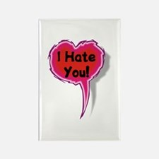 I Hate You Heart Speak Balloon Rectangle Magnet