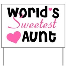 sweetest aunt Yard Sign