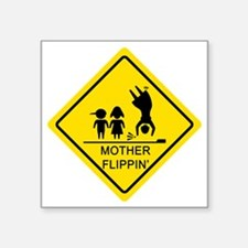 "Mother-Flippin_-Yield_3 Square Sticker 3"" x 3"""