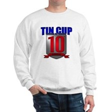 Tin Cup 10 logo Sweatshirt
