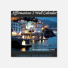 "Affirmations 2 Wall Calenda Square Sticker 3"" x 3"""