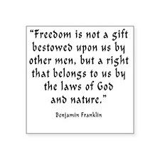 "b_f_freedom_gift Square Sticker 3"" x 3"""