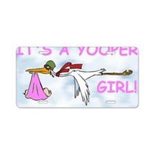 Its_A_Yooper_Girl.gif Aluminum License Plate