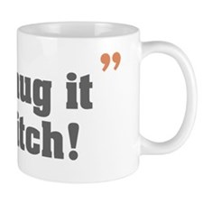 2-letshugitoutbitch_gray_orange Mug