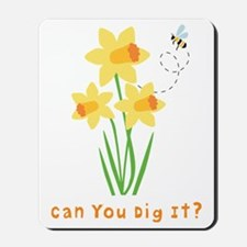 Can You Dig It Garden Mousepad