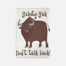 Yakety Yak Dont Talk Back Rectangle Magnet
