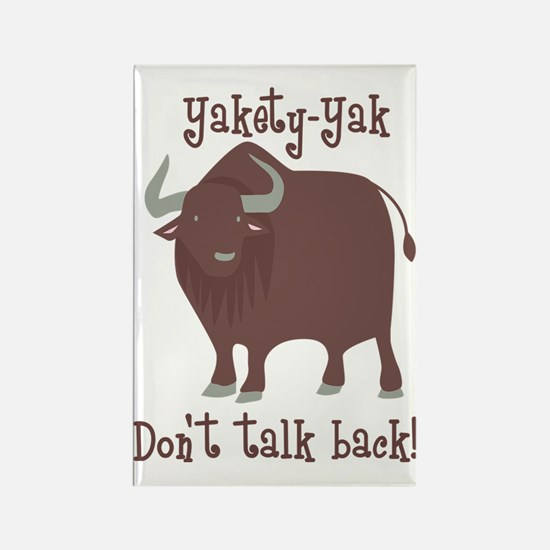 Yakety Yak Dont Talk Back Rectangle Magnet