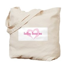 """bailey loves me"" Tote Bag"