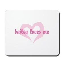 """bailey loves me"" Mousepad"