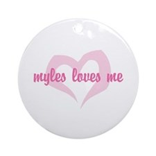 """myles loves me"" Ornament (Round)"